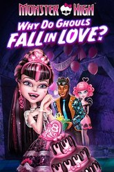 Monster High: Why Do Ghouls Fall in Love? Trailer