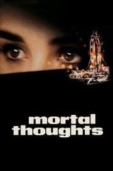 Mortal Thoughts Trailer