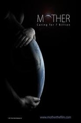 Mother: Caring for 7 Billion Trailer