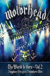 Motörhead: The Wörld Is Ours Vol 2 Anyplace Crazy as Anywhere Else Trailer