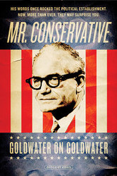 Mr. Conservative: Goldwater on Goldwater Trailer