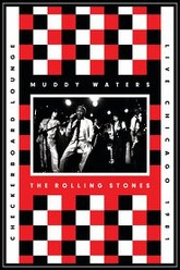 Muddy Waters and The Rolling Stones: Live at the Checkerboard Lounge Trailer