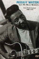 Muddy Waters - Got My Mojo Working - Rare Performances 1968-1978 Trailer