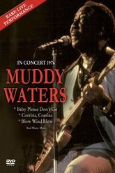 Muddy Waters Live in Concert 1976 Trailer