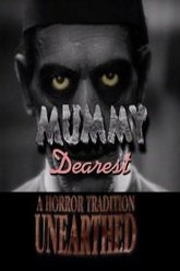 Mummy Dearest: A Horror Tradition Unearthed Trailer