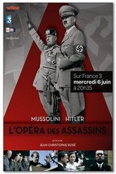 Mussolini - Hitler, L'Opéra des Assassins Trailer