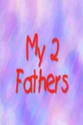 My 2 Fathers Trailer