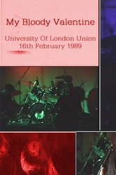 My Bloody Valentine: University of London Union 16/02/1989 Trailer
