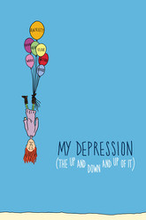My Depression (The Up and Down and Up of It) Trailer
