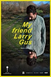 My Friend Larry Gus Trailer
