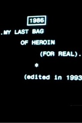 My Last Bag of Heroin (For Real) Trailer