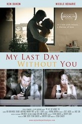 My Last Day Without You Trailer
