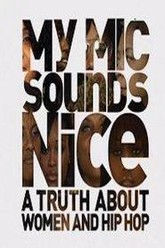 My Mic Sounds Nice: A Truth About Women and Hip-Hop Trailer