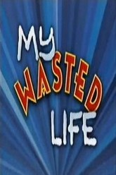 My Wasted Life Trailer