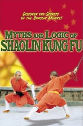 Myths and Logic of Shaolin Kung Fu Trailer