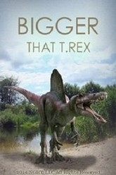 National Geographic. Bigger Than T.Rex. Trailer