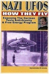 Nazi Ufos: How They Fly - Exposing the German Tesla Anti-Gravity & Free Energy Program Trailer