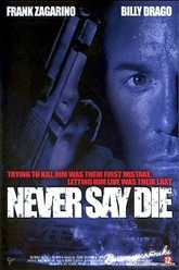 Never Say Die Trailer