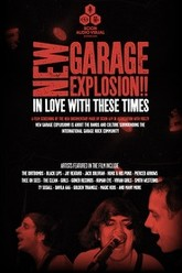 New Garage Explosion: In Love with These Times Trailer