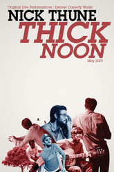 Nick Thune: Thick Noon Trailer