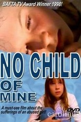 No Child of Mine Trailer