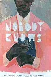 Nobody Knows: The Untold Story of Black Mormons Trailer