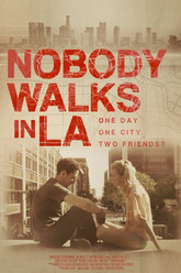 Nobody Walks in L.A. Trailer