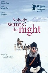 Nobody Wants the Night Trailer