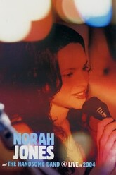 Norah Jones and The Handsome Band - Live in 2004 Trailer