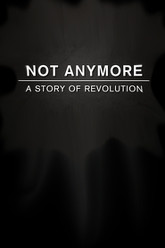 Not Anymore: A Story of Revolution Trailer