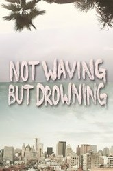 Not Waving But Drowning Trailer
