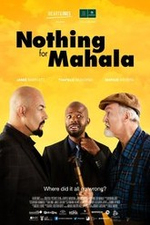 Nothing for Mahala Trailer