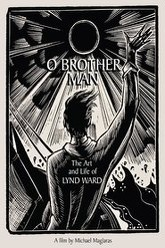 O Brother Man: The Art and Life of Lynd Ward Trailer