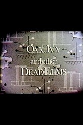 Oak, Ivy, and Other Dead Elms Trailer