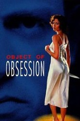 Object Of Obsession Trailer