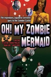 Oh My Zombie Mermaid Trailer