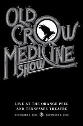 Old Crow Medicine Show - Live at the Orange Peel and Tennessee Theatre Trailer