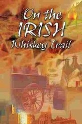 On the Irish Whiskey Trail Trailer