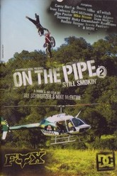 On the Pipe 2 - Still smokin Trailer