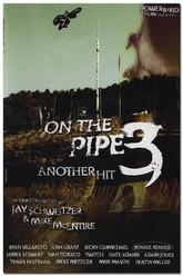 On the Pipe 3 - Another hit Trailer