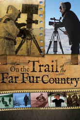 On the Trail of the Far Fur Country Trailer