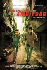 Once Upon a Time in Amritsar Trailer
