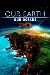 Our Earth - Our Oceans 3D Trailer