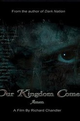 Our Kingdom Come Trailer