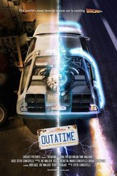 OUTATIME: Saving the DeLorean Time Machine Trailer