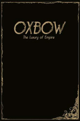 Oxbow: The Luxury Of Empire Trailer