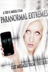 Paranormal Extremes: Text Messages from the Dead Trailer