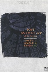 Pat Metheny Group - More Travels Trailer