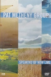 Pat Metheny Group: Speaking of Now Live Trailer