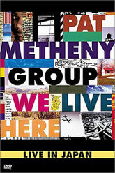 Pat Metheny Group: We Live Here (World Tour '95 Japan) Trailer